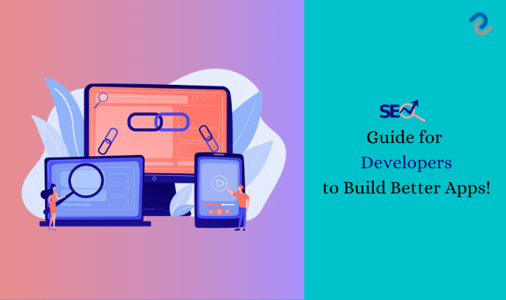 SEO Guide for Developers to Build Better Apps!