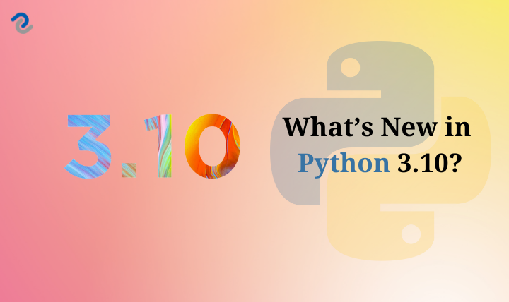What's New In Python 3.10 - Digital Crafters